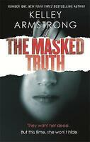 The Masked Truth, Kelley Armstrong, New condition, Book