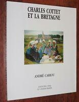André Cariou CHARLES COTTET ET LA BRETAGNE 1988 peintre peinture