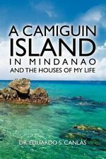 A Camiguin Island in Mindanao and the Houses of My Life by Eduardo Canlas...