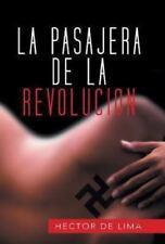 La Pasajera de la Revolucion by H�ctor Lima (2013, Hardcover)