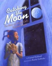 Catching the Moon: The Story of a Young Girl's Baseball Dream, Hubbard, Crystal,