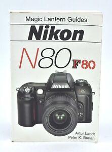 Magic Lantern Guide, Nikon N80 By Arthur Landt & Peter K. Burian, c-2000