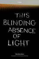 NEW This Blinding Absence of Light: A Novel by Tahar Ben Jelloun