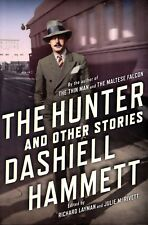 The Hunter and Other Stories by Dashiell Hammett (2013) Hard Cover 1st Edition