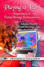 Jugando a aprender: experiencias en entornos de biología virtual (progreso en Educ