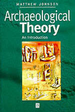 Archaeological Theory: An Introduction, Johnson, Matthew,