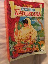 LA VERA CUCINA NAPOLETANA Anna Russo Polaris 1991 libro di scritto da saggio per
