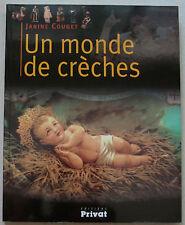 Un monde de crèches Janine COUGET éd Privat 2004