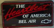 THE HEARTBEAT OF AMERICA BEL AIR ALUM LICENSE PLATE USA CHEVROLET CHEVY 55 56 57