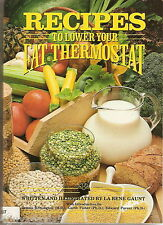 Recipes to Lower Your Fat Thermostat by LaRene Gaunt (1989, Paperback)