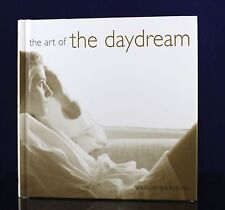 The Art of the Daydream by Wendy Bristow (2004, Hardcover)