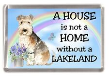 """Lakeland Terrier  Fridge Magnet Design """"A House is Not a Home Without ..."""""""