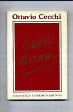 Ottavio Cecchi # GIOCO DI CORTE # Reverdito Editore 1987 1A ED.