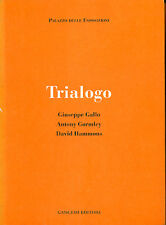 GALLO; GORMLEY; HAMMONS; Trialogo. Giuseppe Gallo. Antony Gormley. David Hammon