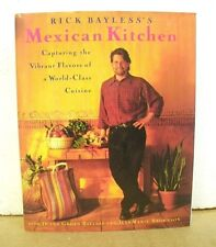 Rick Bayless's Mexican Kitchen - Capturing the Vibrant Flavors 1996 HB/DJ