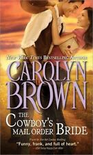 Cowboys and Brides: The Cowboy's Mail Order Bride 3 by Carolyn Brown (2014,...