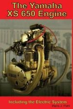 The Yamaha Xs650 Engine Including the Electrical System 9781544270630