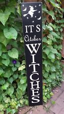 It's October Witches Porch Sign Large Rustic Distressed Wood Halloween Sign 48""