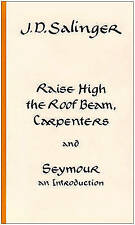 Raise High The Roofbeam by J. D. Salinger (Hardback, 1994)