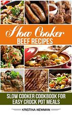 Slow Cooker Beef Recipes: 200 Slow Cooker Cookbook for Easy Slow Cooker Meals