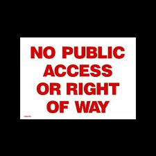 No Public Access / Right of way Red Plastic Sign OR Sticker - A6 A5 A4 MISC119