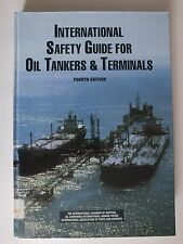 INTERNATIONAL SAFETY GUIDE FOR OIL TANKERS AND TERMINALS 4th Edition 1996