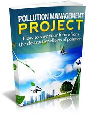 Pollution Management Project  + 10 Free eBooks With Resell rights ( PDF )