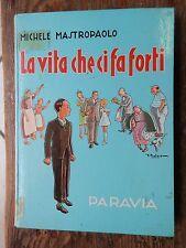 LA VITA CHE CI FA FORTI Michele Mastropaolo Paravia 1969 manuale libro di