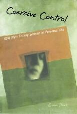 Interpersonal Violence: Coercive Control : How Men Entrap Women in Personal...