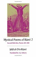 The Mystical Poems: Second Selection, Poems 201-400 by Rumi Paperback Book The