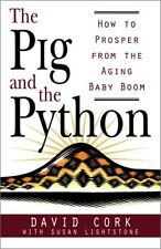 The Pig and the Python: How to Prosper from the Ag