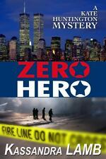 Zero Hero : A Kate Huntington Mystery bk. 6 by Kassandra Lamb (2013, Paperback)