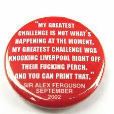 Alex Ferguson Quote - Manchester United MUFC - Button Badge - 25mm 1 inch