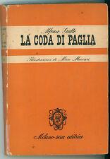 GATTO ALFONSO LA CODA DI PAGLIA MILANO SERA 1949 MINO MACCARI PRIMA EDIZIONE