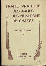 TRAITE PRATIQUE DES ARMES ET DES MUNITIONS DE CHASSE MODERNARIATO G56
