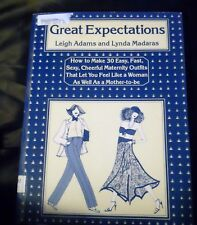Great Expectations by Adams & Madaras (how to make maternity outfits) 1980's