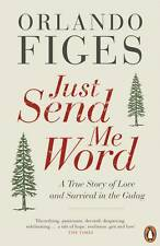 Just Send Me Word: A True Story of Love and Survival in the Gulag, New Books