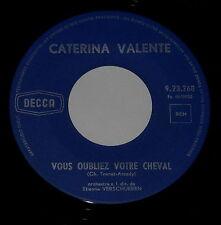 """Caterina Valente - 7"""" Single - Vous Oubliez Votre Cheval / Verlaine - BELGIUM?"""