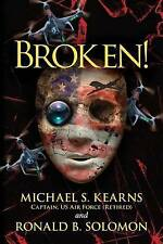 Broken!: A true story of terror, torture, and treason, in fictional form to avoi