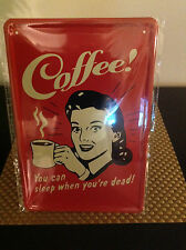 Coffee, You can sleep when you're dead! Sign 9 x 12 in