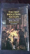 ACADEMIC HISTORY     THE FIRST INDUSTRIAL NATION AN ECONOMIC HISTORY OF BRITAIN