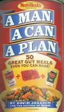 A Man, a Can, a Plan : 50 Great Guy Meals Even You Can Make by David Joachim, Th