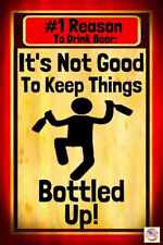 BOTTLED UP! MADE IN USA METAL SIGN 8X12 FUNNY MAN CAVE DECOR BAR BEER DRINKING