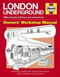 London Underground Manual: Designing, Building and Operating