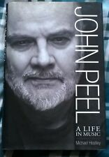 JOHN PEEL - A LIFE IN MUSIC by MICHAEL HEATLEY 2004 FIRST ED/HB BIOGRAPHY