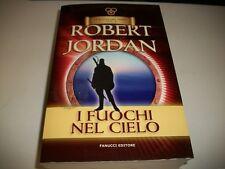 ROBERT JORDAN I FUOCHI DEL CIELO 5°RUOTA DEL TEMPO VOLUME V 2013.FANUCCI NUOVO !