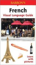 French Visual Language Guide: Visual Language Guide [Barron's Visual Learning] b