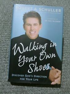 Walking in Your Own Shoes by Robert A. Schuller (Hardback, 2007)