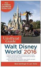 The Unofficial Guide to Walt Disney World 2016 by Len Testa, Bob Sehlinger (Pap…