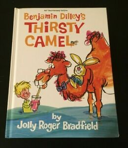 Benjamin Dilley's Thirsty Camel by Jolly Roger Bradfield  Signed